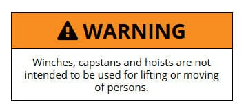 Winches, capstans and hoists are not intended to be used for lifting or moving of persons.